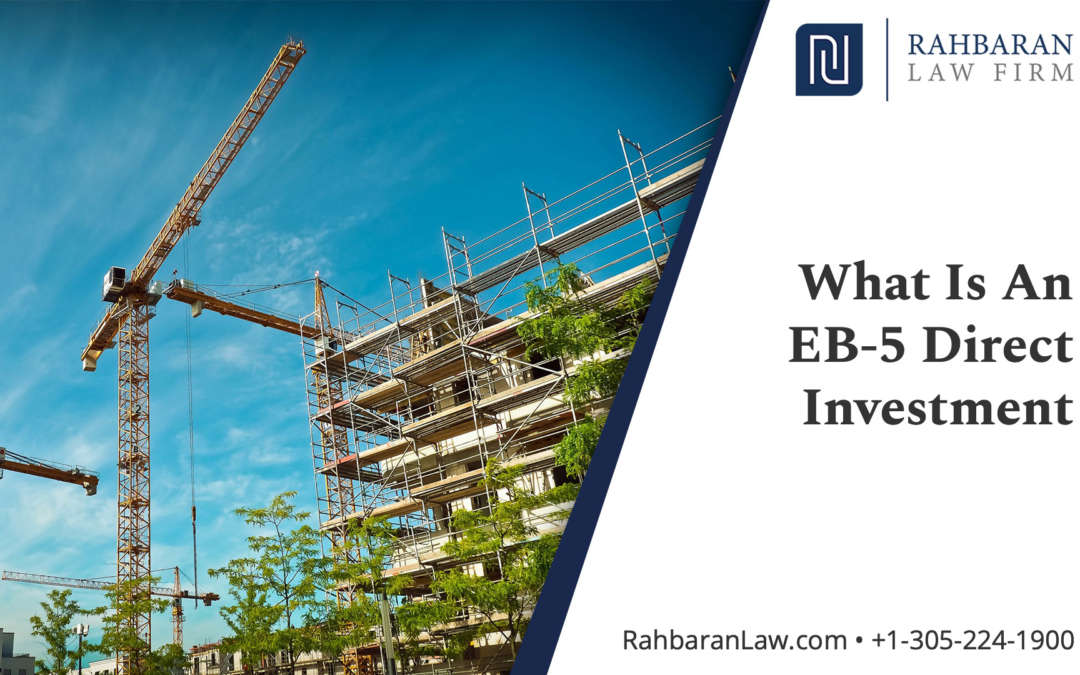 Rahbaran Law Firm Blog EB-5 Direct Investment