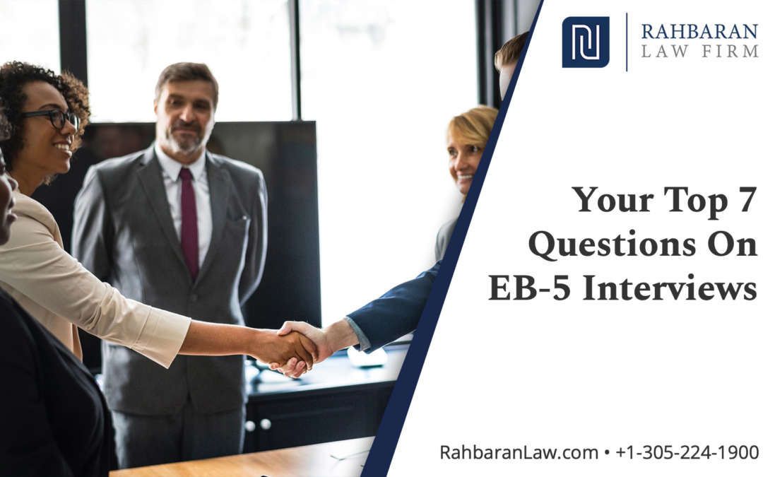 Top 7 Questions You May Have On Your EB-5 Interview