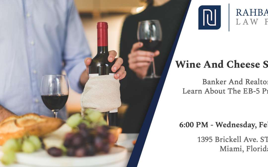 Wine And Cheese Social About The EB-5 Program – Real Estate & Banking Professionals